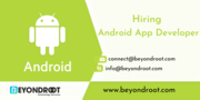 Benefits of Hiring Android App Developer From | Beyond Root