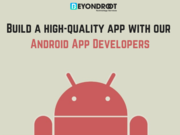 Build a high-quality app with our Android App Developers | Beyond Root